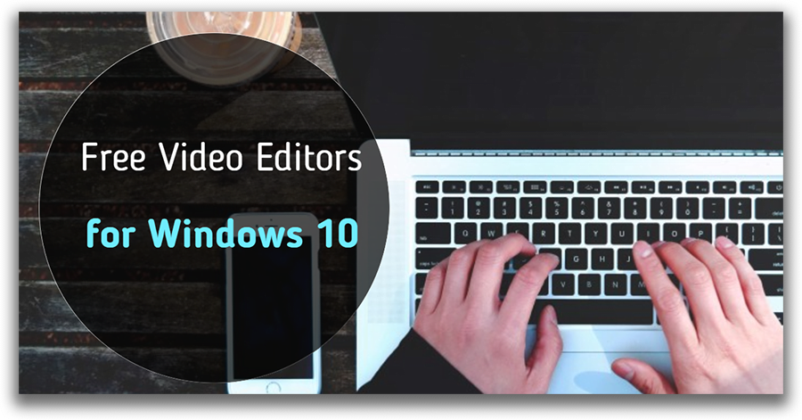 Top Free Video Editors for Windows 10
